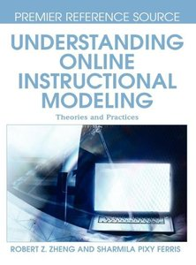 Understanding Online Instructional Modeling: Theories and Practi