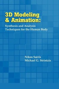 3D Modeling and Animation: Synthesis and Analysis Techniques for