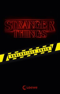 Stranger Things - Der offizielle Roman zur Netflix-Sensation
