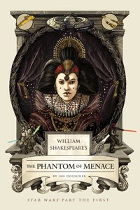 William Shakespeare's The Phantom Menace