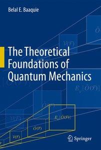 The Theoretical Foundations of Quantum Mechanics