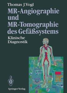 MR-Angiographie und MR-Tomographie des Gefäßsystems