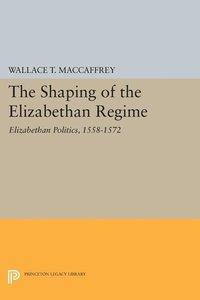 The Shaping of the Elizabethan Regime - Elizabethan Politics, 15