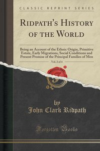 Ridpath\'s History of the World, Vol. 2 of 4