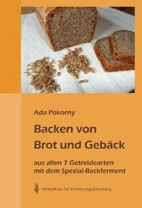 Backen von Brot und Gebäck aus allen 7 Getreidearten und dem Buc