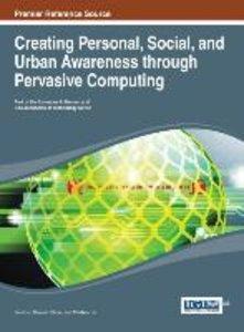 Creating Personal, Social, and Urban Awareness Through Pervasive
