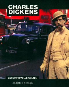 Charles Dickens: Geheimnisvolle Welten