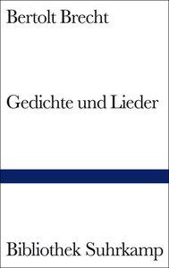 Bertolt Brechts Gedichte und Lieder