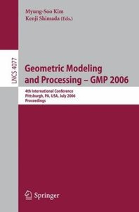 Geometric Modeling and Processing - GMP 2006