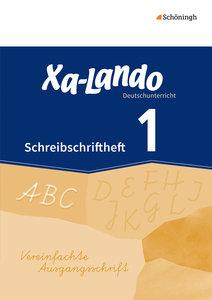 Xa-Lando - Deutschbuch. Schreibschriftheft in vereinfachter Ausg