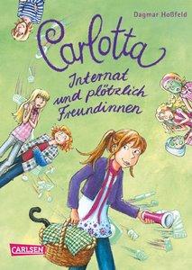Carlotta 02 - Internat und plötzlich Freundinnen