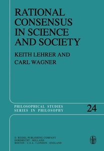 Rational Consensus in Science and Society