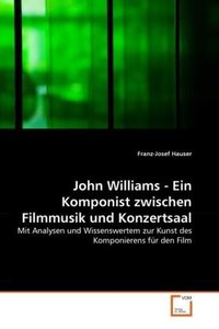 John Williams - Ein Komponist zwischen Filmmusik und Konzertsaal