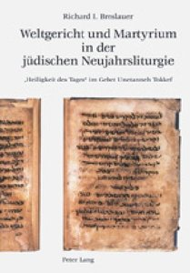 Weltgericht und Martyrium in der jüdischen Neujahrsliturgie