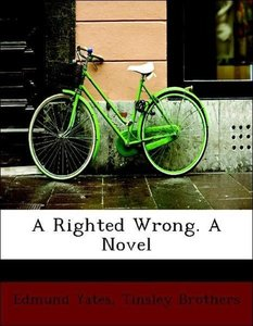 A Righted Wrong. A Novel