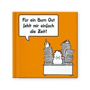 """Geschenkbuch """"Für ein Burn Out fehlt mir einfach die Zeit"""""""