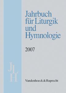 Jahrbuch für Liturgik und Hymnologie, 46. Band 2007