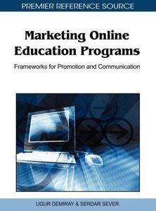 Marketing Online Education Programs: Frameworks for Promotion an