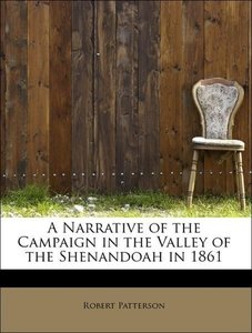 A Narrative of the Campaign in the Valley of the Shenandoah in 1