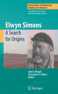 Elwyn Simons: A Search for Origins