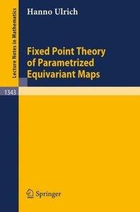 Fixed Point Theory of Parametrized Equivariant Maps