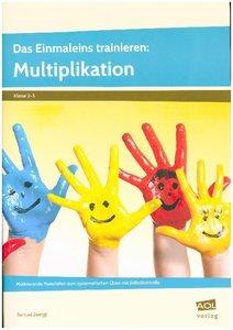 Das Einmaleins trainieren: Multiplikation