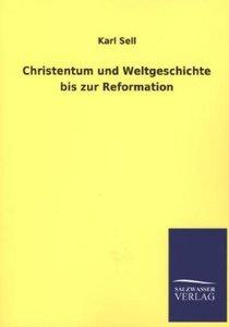 Christentum und Weltgeschichte bis zur Reformation