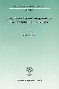 Integriertes Risikomanagement im landwirtschaftlichen Betrieb