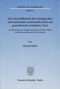 Die Anwendbarkeit des europäischen und nationalen Gentechnikrech