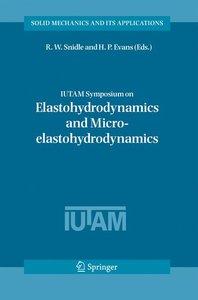 IUTAM Symposium on Elastohydrodynamics and Micro-elastohydrodyna