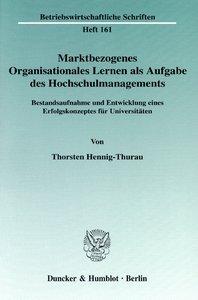 Marktbezogenes Organisationales Lernen als Aufgabe des Hochschul