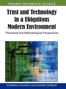 Trust and Technology in a Ubiquitous Modern Environment: Theoret