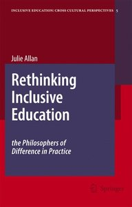 Rethinking Inclusive Education: The Philosophers of Difference i