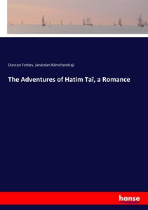 The Adventures of Hatim Taï, a Romance