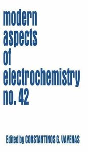 Modern Aspects of Electrochemistry / Volume 42