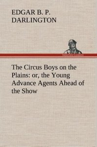 The Circus Boys on the Plains : or, the Young Advance Agents Ahe