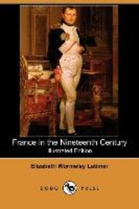 France in the Nineteenth Century (Illustrated Edition) (Dodo Pre