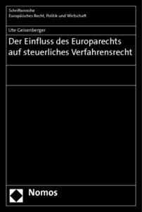 Der Einfluss des Europarechts auf steuerliches Verfahrensrecht