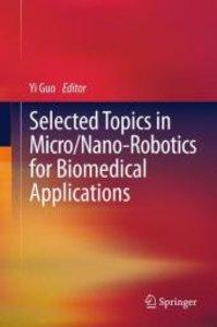 Selected Topics in Micro/Nano-robotics for Biomedical Applicati