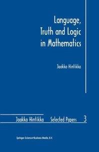 Language, Truth and Logic in Mathematics