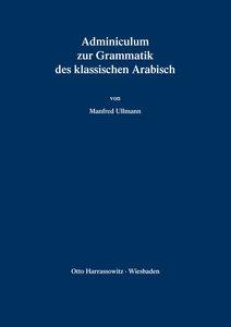 Adminiculum zur Grammatik des klassischen Arabisch