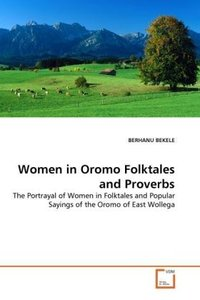 Women in Oromo Folktales and Proverbs