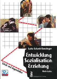 Entwicklung, Sozialisation, Erziehung II. Schul- und Jugendalter