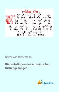 Die Notationen des altrussischen Kichengesanges