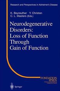 Neurodegenerative Disorders: Loss of Function Through Gain of Fu