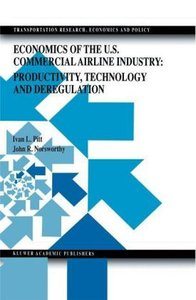 Economics of the U.S. Commercial Airline Industry: Productivity,