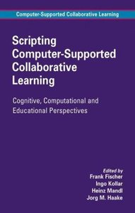 Scripting Computer-Supported Collaborative Learning