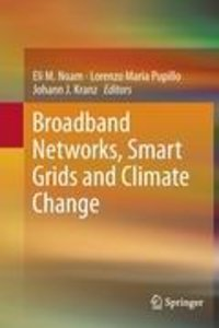 Broadband Networks, Smart Grids and Climate Change