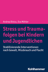 Stress und Traumafolgen bei Kindern und Jugendlichen