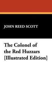 The Colonel of the Red Huzzars [Illustrated Edition]